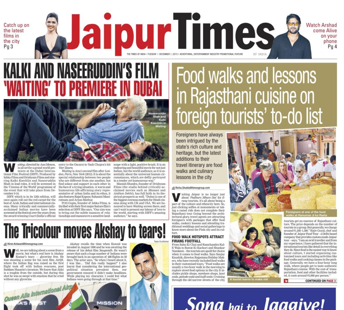 Jaipur Times 1 Dec 2015. Food tours Can't miss out on Rajasthani cuisine and shaadis, say foriegn tourists Richa Shukla   Foreigners have always been intrigued by the state's rich culture and heritage, but the latest additions to their travel itinerary are food walks and culinary lessons in the city